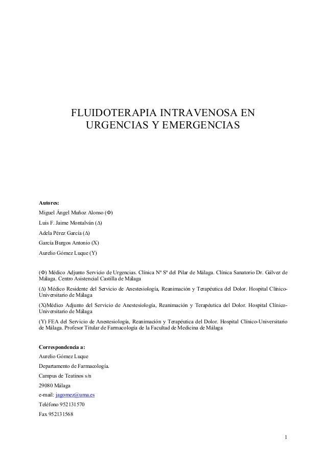 1 FLUIDOTERAPIA INTRAVENOSA EN URGENCIAS Y EMERGENCIAS Autores: Miguel Ángel Muñoz Alonso (Φ) Luis F. Jaime Montalván (∆) ...