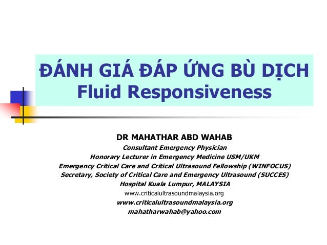 ĐÁNH GIÁ ĐÁP ỨNG BÙ DỊCH Fluid Responsiveness DR MAHATHAR ABD WAHAB Consultant Emergency Physician Honorary Lecturer in Em...