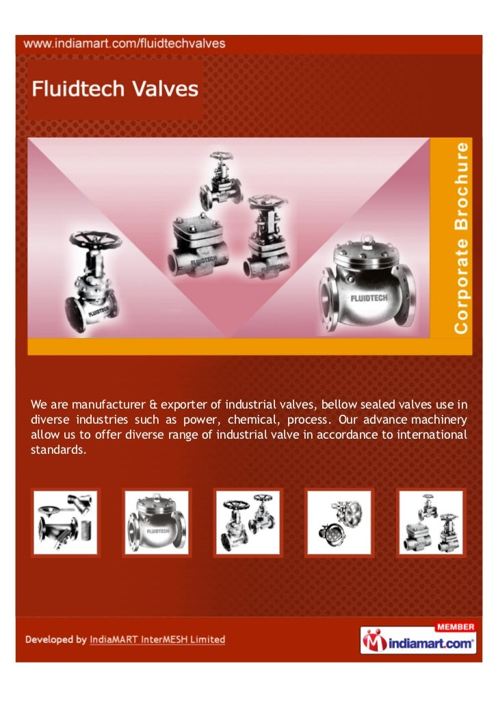 We are manufacturer & exporter of industrial valves, bellow sealed valves use indiverse industries such as power, chemical...