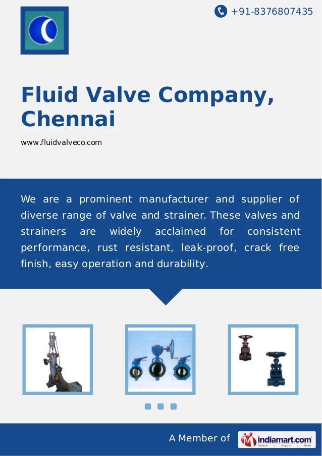 +91-8376807435 A Member of Fluid Valve Company, Chennai www.fluidvalveco.com We are a prominent manufacturer and supplier ...