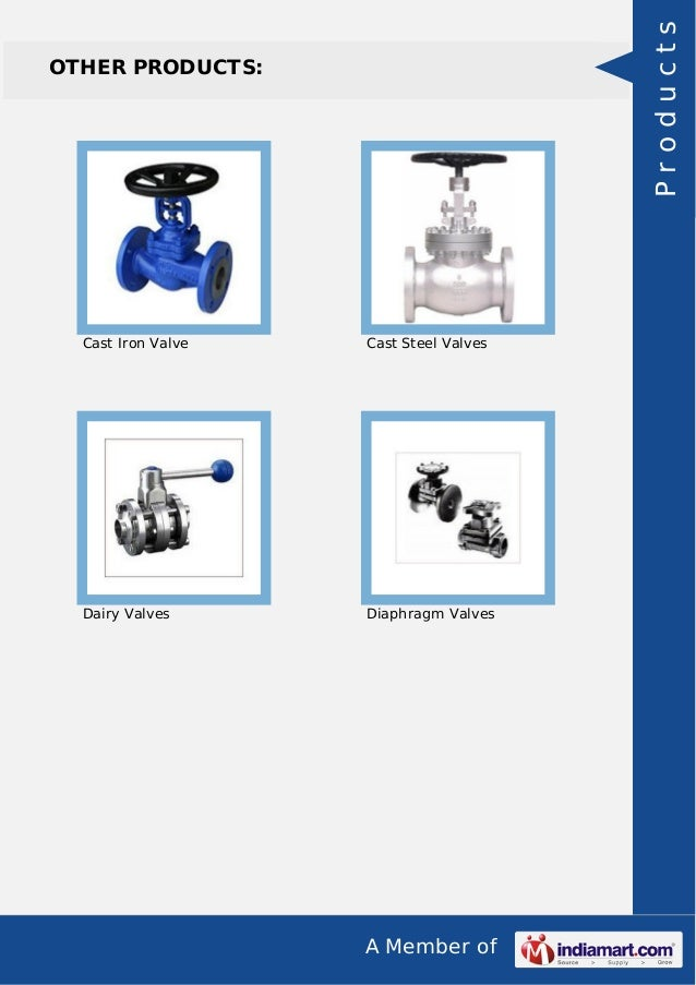 A Member of OTHER PRODUCTS: Cast Iron Valve Cast Steel Valves Dairy Valves Diaphragm Valves Products