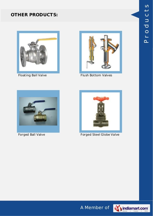 A Member of OTHER PRODUCTS: Floating Ball Valve Flush Bottom Valves Forged Ball Valve Forged Steel Globe Valve Products