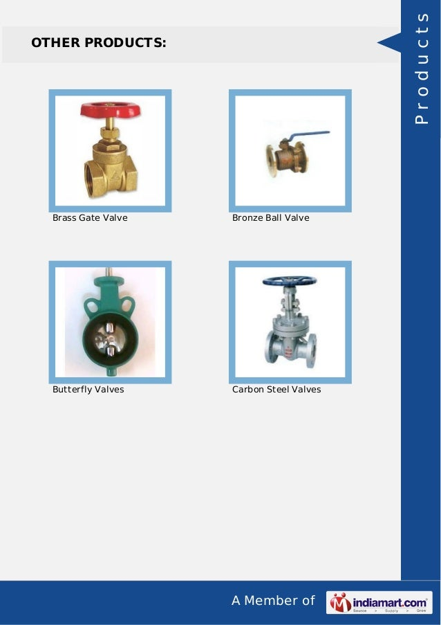 A Member of OTHER PRODUCTS: Brass Gate Valve Bronze Ball Valve Butterfly Valves Carbon Steel Valves Products