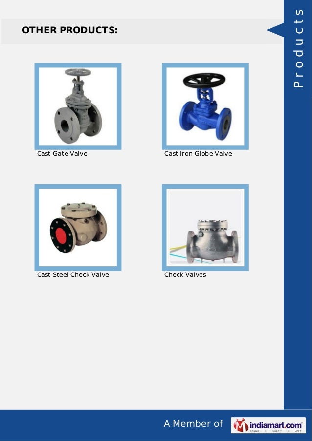 A Member of OTHER PRODUCTS: Cast Gate Valve Cast Iron Globe Valve Cast Steel Check Valve Check Valves Products