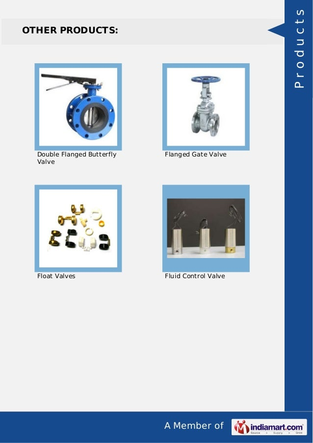 A Member of OTHER PRODUCTS: Double Flanged Butterfly Valve Flanged Gate Valve Float Valves Fluid Control Valve Products