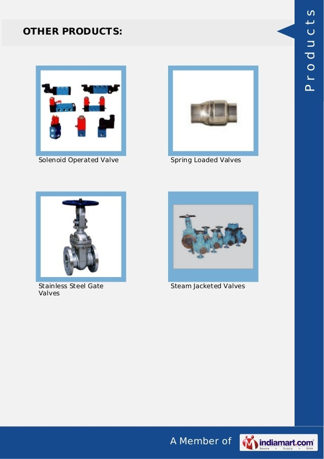 A Member of OTHER PRODUCTS: Solenoid Operated Valve Spring Loaded Valves Stainless Steel Gate Valves Steam Jacketed Valves...