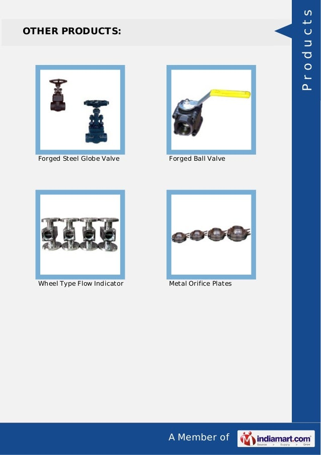 A Member of OTHER PRODUCTS: Forged Steel Globe Valve Forged Ball Valve Wheel Type Flow Indicator Metal Orifice Plates Prod...