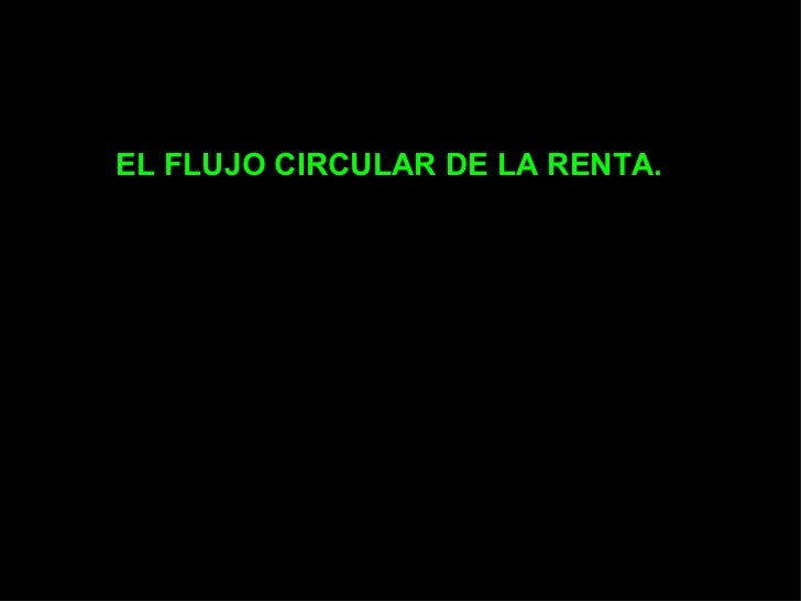 EL FLUJO CIRCULAR DE LA RENTA.