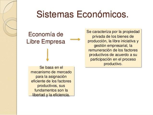 Economía Mixta  Sus fundamentos son la libertad, la eficiencia y la justicia.  Es aquella en la que interviene, tanto la e...