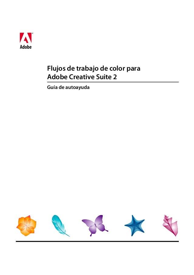 Flujos de trabajo de color paraAdobe Creative Suite 2Guía de autoayuda