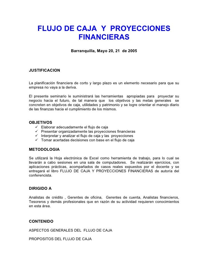 FLUJO DE CAJA Y PROYECCIONES               FINANCIERAS                          Barranquilla, Mayo 20, 21 de 2005    JUSTI...