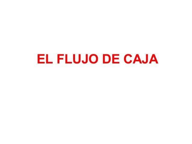 EL FLUJO DE CAJA