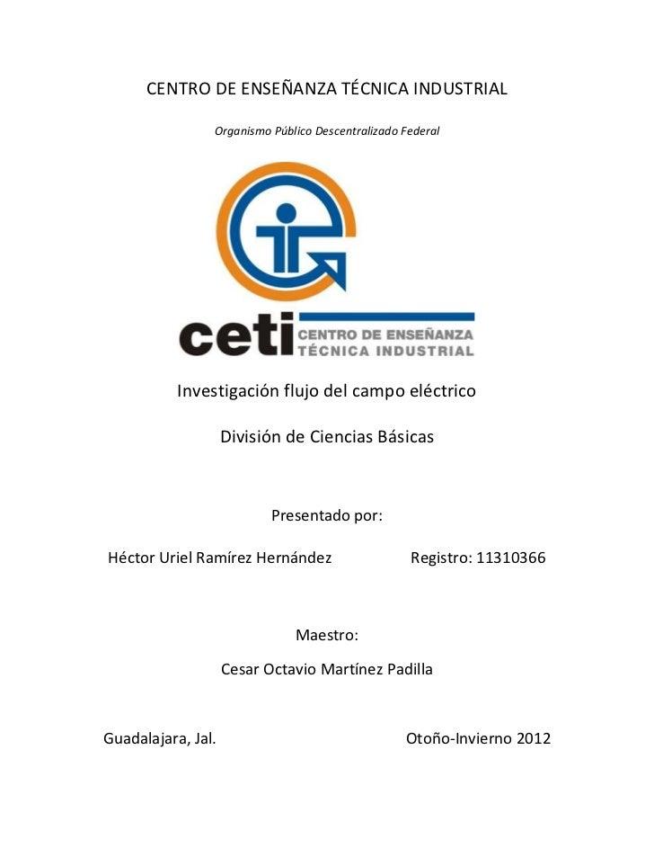 CENTRO DE ENSEÑANZA TÉCNICA INDUSTRIAL                Organismo Público Descentralizado Federal           Investigación fl...