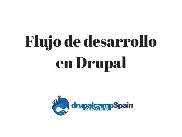 Flujo de desarrollo en Drupal