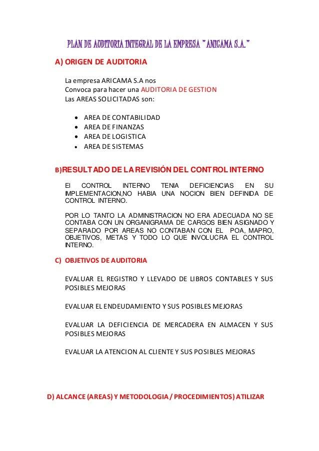 """PLAN DE AUDITORIA INTEGRAL DE LA EMPRESA """"ANICAMA S.A."""" A) ORIGEN DE AUDITORIA La empresa ARICAMA S.A nos Convoca para hac..."""