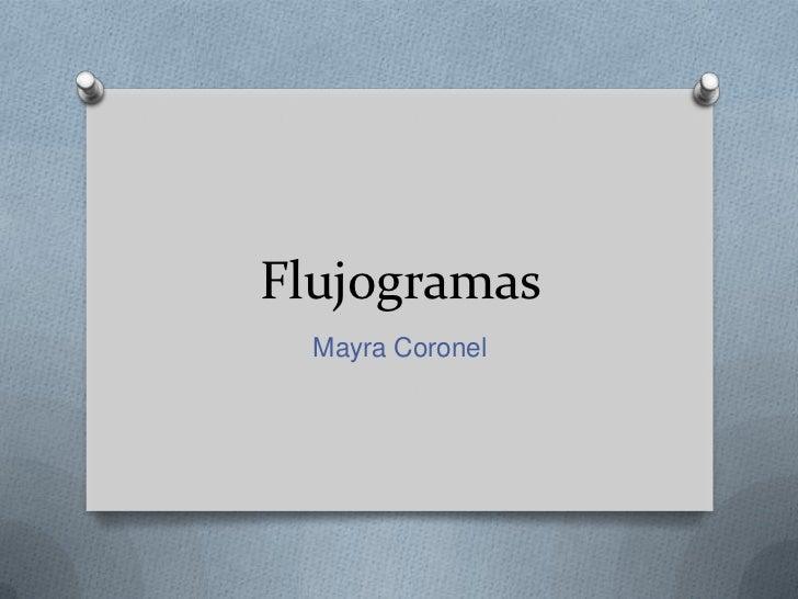 Flujogramas  Mayra Coronel