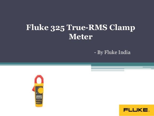 Fluke 325 True-RMS Clamp Meter - By Fluke India