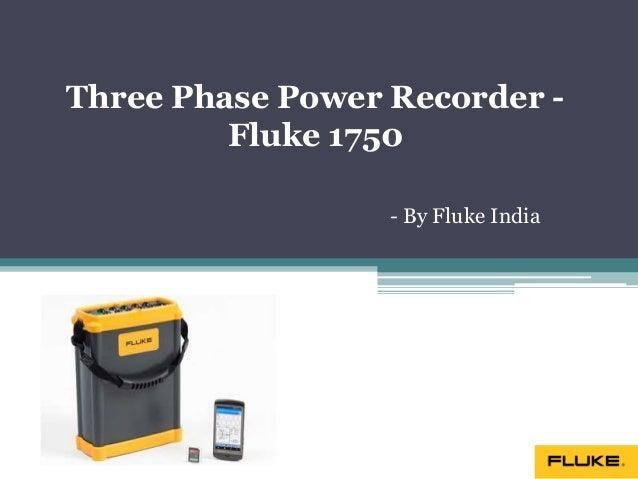 Three Phase Power Recorder - Fluke 1750 - By Fluke India