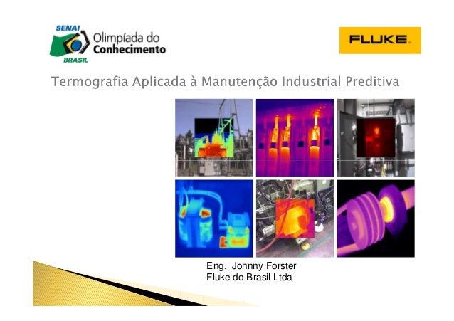 Eng. Johnny Forster Fluke do Brasil Ltda