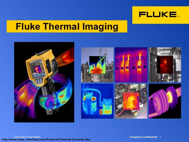 Fluke Thermal Imaging        Corporate Presentation                                 Company Confidential 1http://www.fluke...