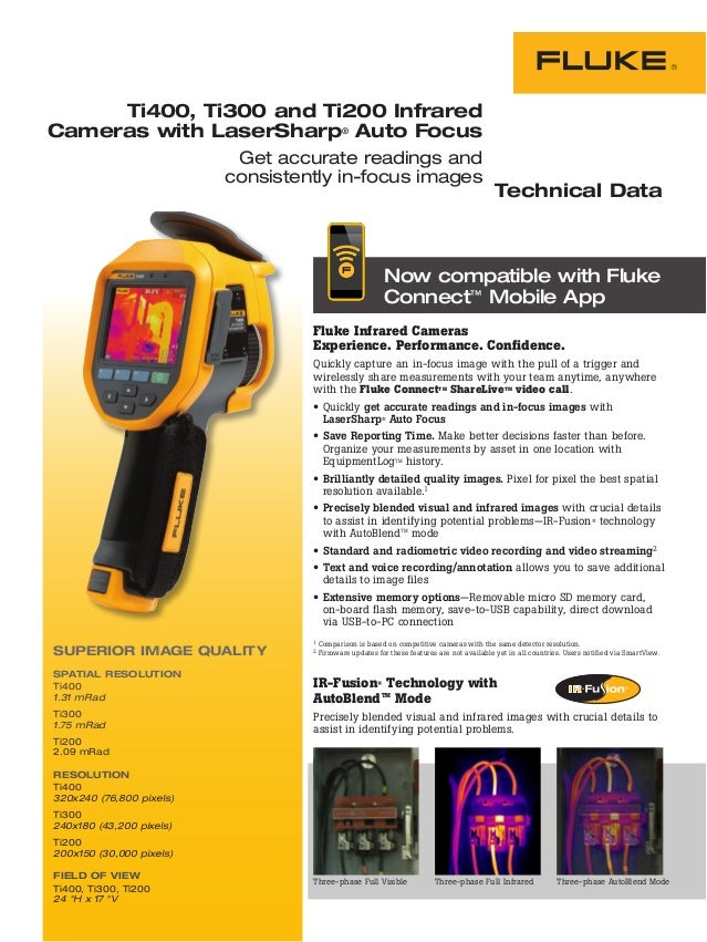 Ti400, Ti300 and Ti200 Infrared Cameras with LaserSharp® Auto Focus Get accurate readings and consistently in-focus images...