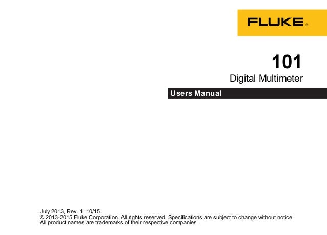 July 2013, Rev. 1, 10/15 © 2013-2015 Fluke Corporation. All rights reserved. Specifications are subject to change without ...