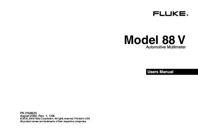 ® Model 88 VAutomotive Multimeter Users Manual PN 2166623 August 2004, Rev. 1, 1/06 © 2004, 2006 Fluke Corporation. All ri...