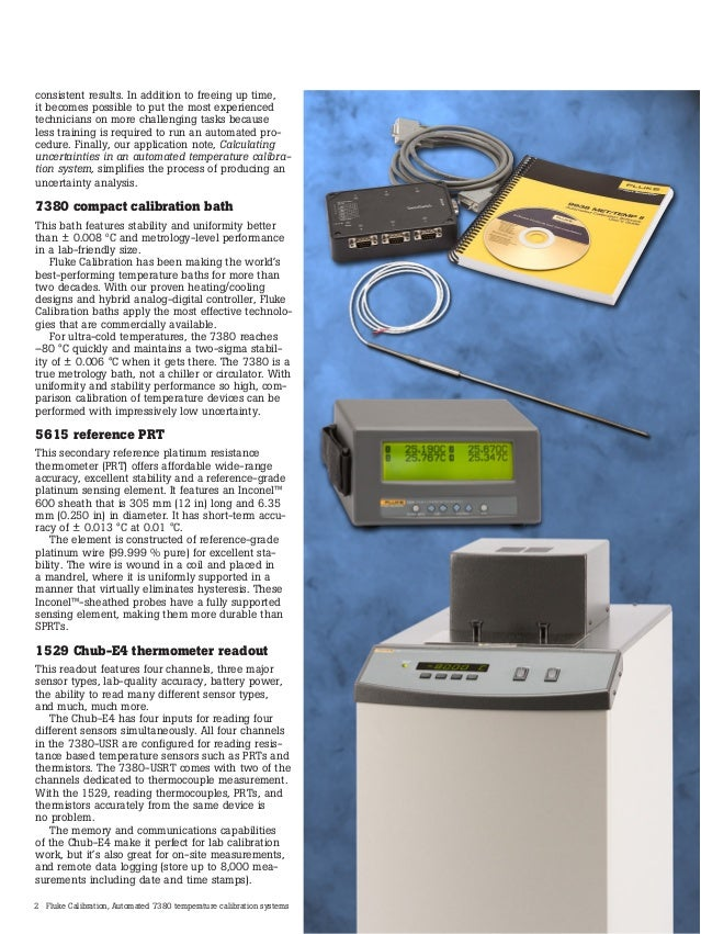 2 Fluke Calibration, Automated 7380 temperature calibration systems consistent results. In addition to freeing up time, it...