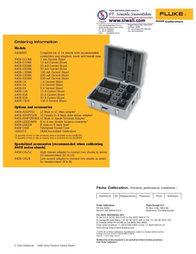 6 Fluke Calibration A40B Series Precision Current Shunts Ordering Information Models A40B/SET Complete set of 14 shunts wi...