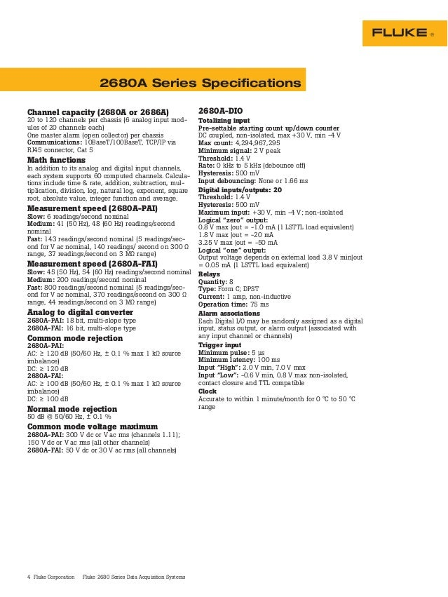 4 Fluke Corporation Fluke 2680 Series Data Acquisition Systems Channel capacity (2680A or 2686A) 20 to 120 channels per ch...