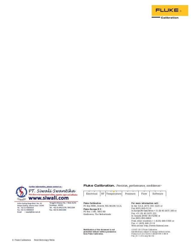 6 Fluke Calibration Field Metrology Wells Fluke Calibration PO Box 9090, Everett, WA 98206 U.S.A. Fluke Europe B.V. PO Box...