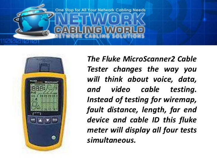 The Fluke MicroScanner2 CableTester changes the way youwill think about voice, data,and video cable testing.Instead of tes...