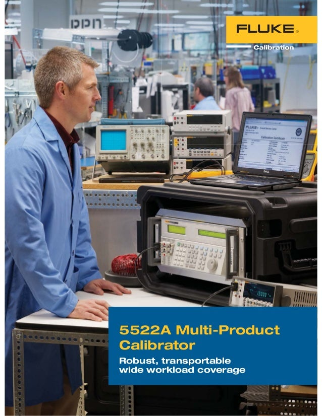 5522A Multi-Product Calibrator Robust, transportable wide workload coverage