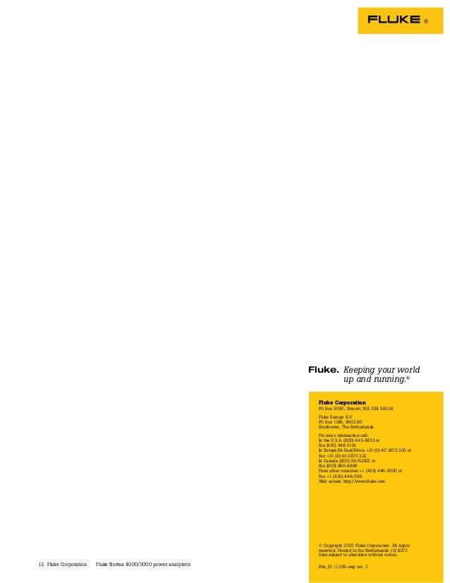 12 Fluke Corporation PO Box 9090, Everett, WA USA 98206 Fluke Europe B.V. PO Box 1186, 5602 BD Eindhoven, The Netherlands ...