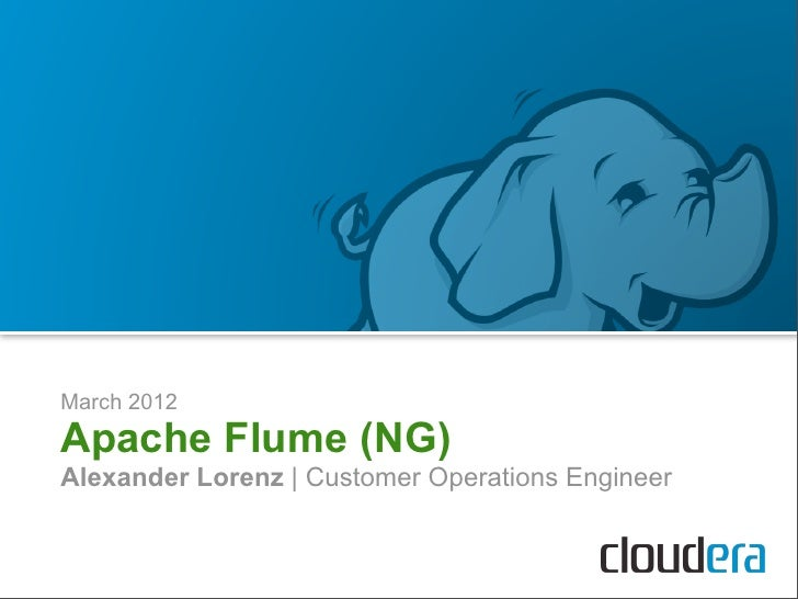 March 2012Apache Flume (NG)Alexander Lorenz | Customer Operations Engineer