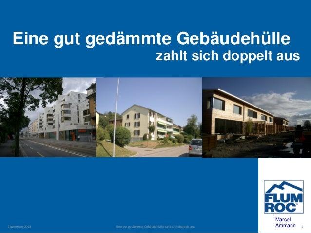 Eine gut gedämmte Gebäudehülle zahlt sich doppelt aus  September2013  EinegutgedämmteGebäudehüllezahltsichdoppelta...
