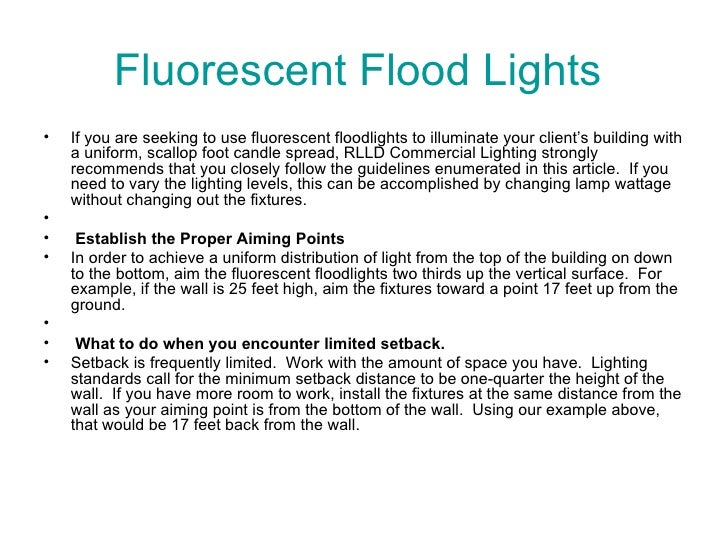 Fluorescent Flood Lights  <ul><li>If you are seeking to use fluorescent floodlights to illuminate your client's building w...