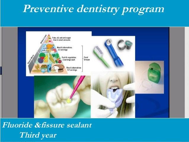 Preventive dentistry program  Fluoride &fissure sealant Third year Heidi Emmerling, RDH, PhD  DHYG 104 Pt Ed and Nutrition...