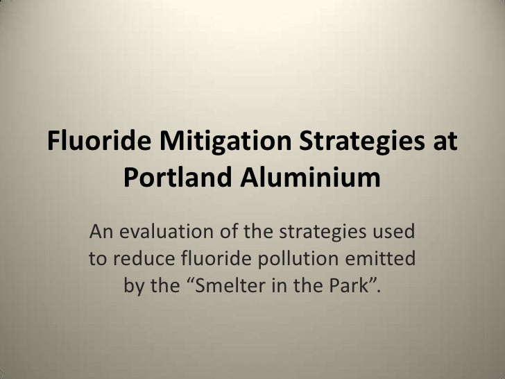 Fluoride Mitigation Strategies at Portland Aluminium<br />An evaluation of the strategies used to reduce fluoride pollutio...