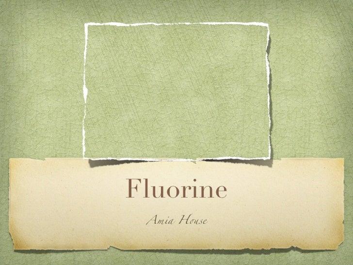 Fluorine Amia H!se
