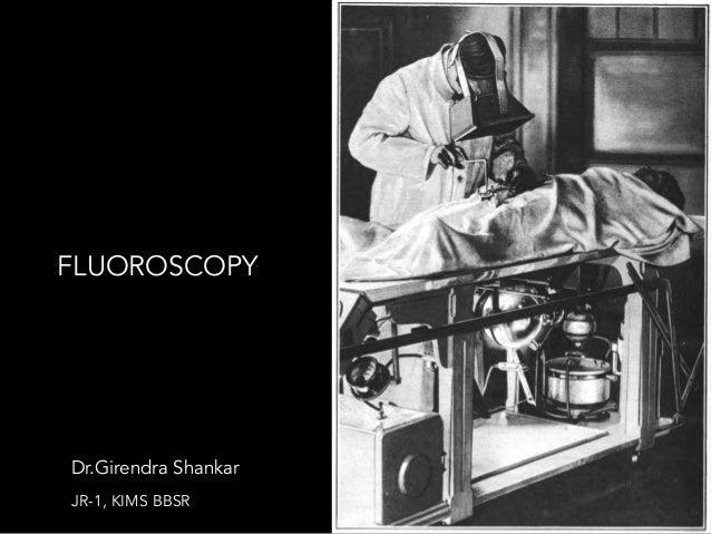 !1 Dr.Girendra Shankar JR-1, KIMS BBSR FLUOROSCOPY