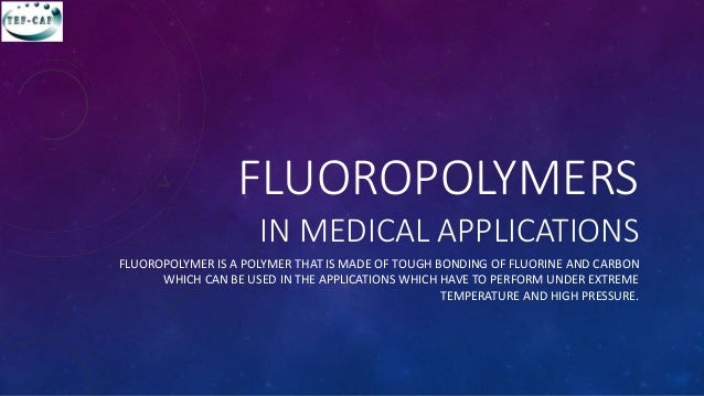 Fluoropolymers In Medical Applications