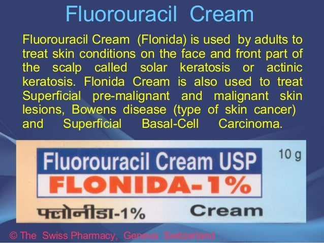 Fluorouracil Cream  Fluorouracil Cream (Flonida) is used by adults to  treat skin conditions on the face and front part of...