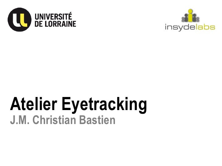 Atelier EyetrackingJ.M. Christian Bastien