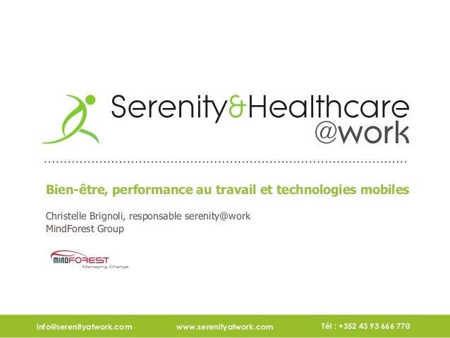 info@serenityatwork.com www.serenityatwork.com Tél : +352 43 93 666 770 Bien-être, performance au travail et technologies ...