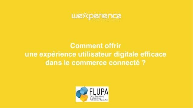 Comment offrir une expérience utilisateur digitale efficace dans le commerce connecté ?