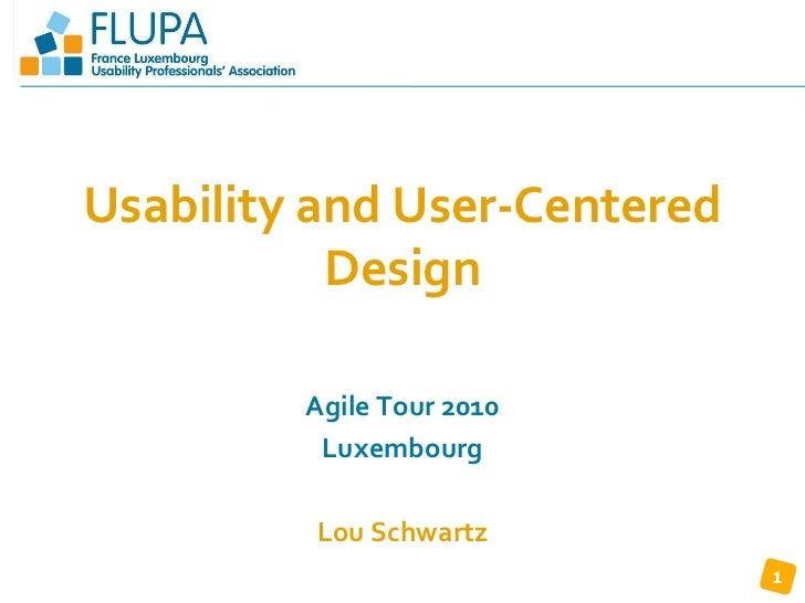 www.flupa.euUsability and User-Centered           Design         Agile Tour 2010          Luxembourg         Lou Schwartz ...