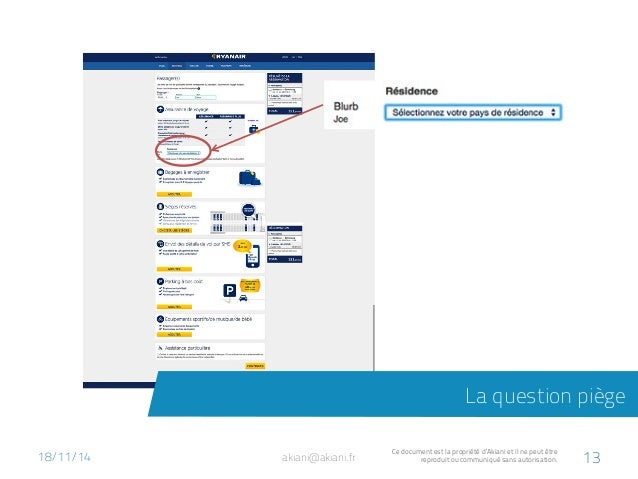 La question piège  18/11/14  akiani@akiani.fr Ce document est la propriété d'Akiani et il ne peut être  reproduit ou commu...