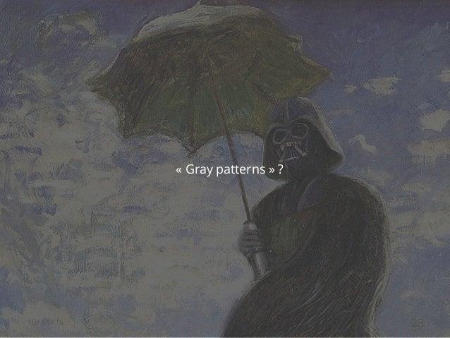 « Gray patterns » ?  18/11/14 akiani@akiani.fr  Ce document est la propriété d'Akiani et il ne peut être  reproduit ou com...