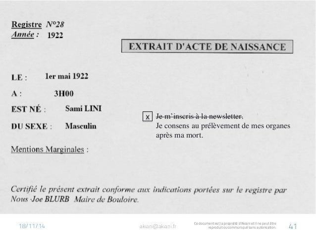Je m'inscris à la newsletter.  Je consens au prélèvement de mes organes  après ma mort.  18/11/14  akiani@akiani.fr Ce doc...